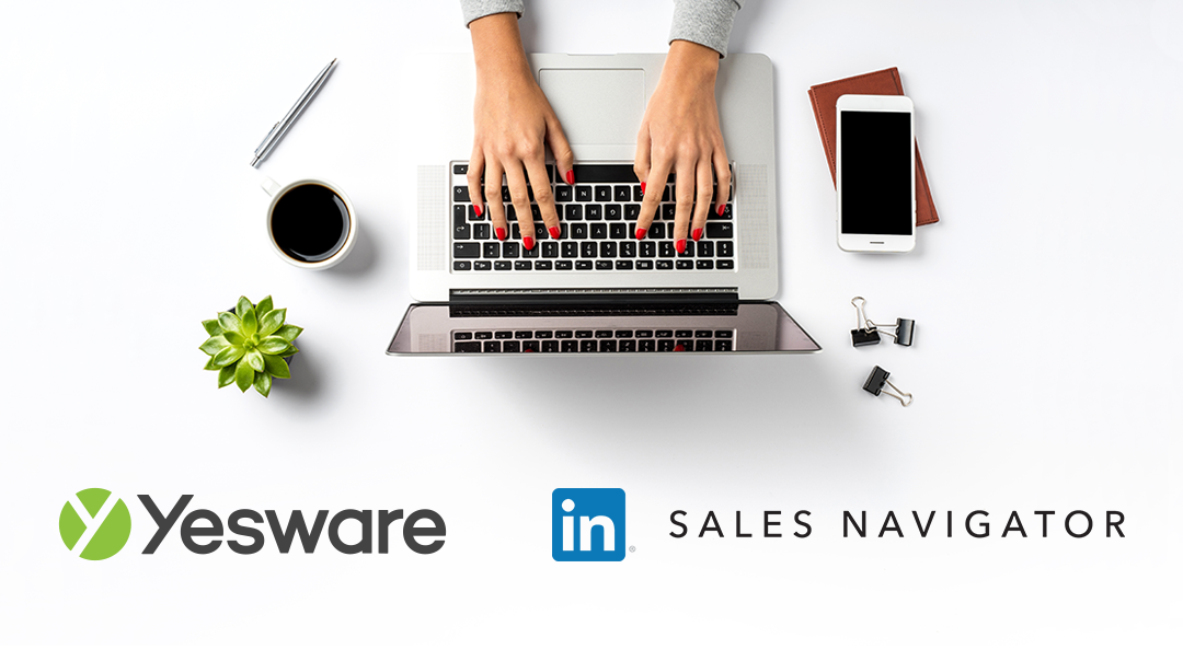 Introducing Our Newest Integration: LinkedIn Sales Navigator + Yesware