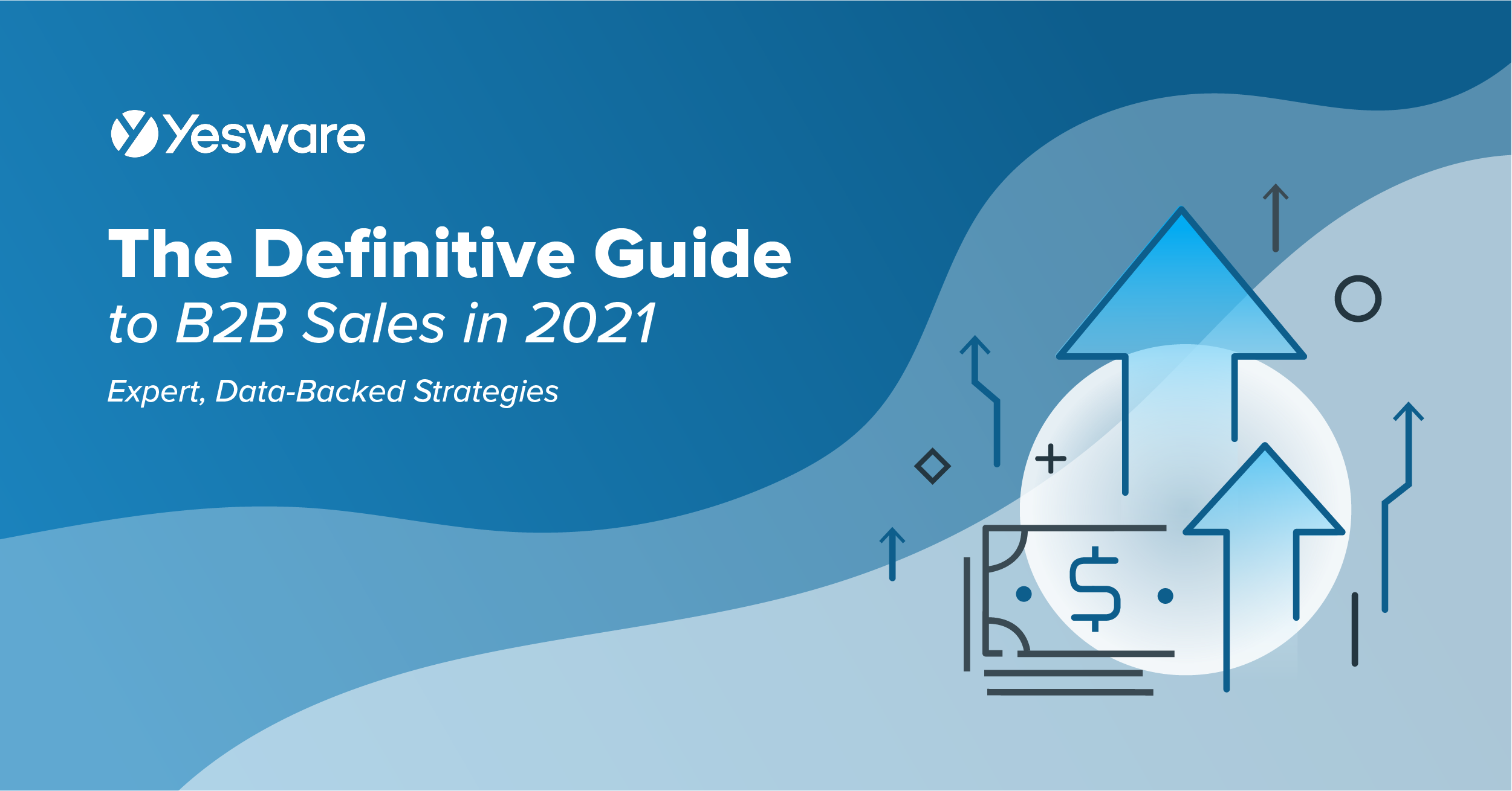 The Definitive Guide to B2B Sales in 2021 (Expert, Data-Backed Strategies)