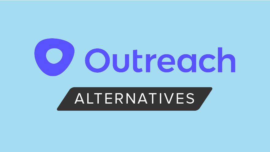 Outreach Alternatives: Outreach vs Similar Tools
