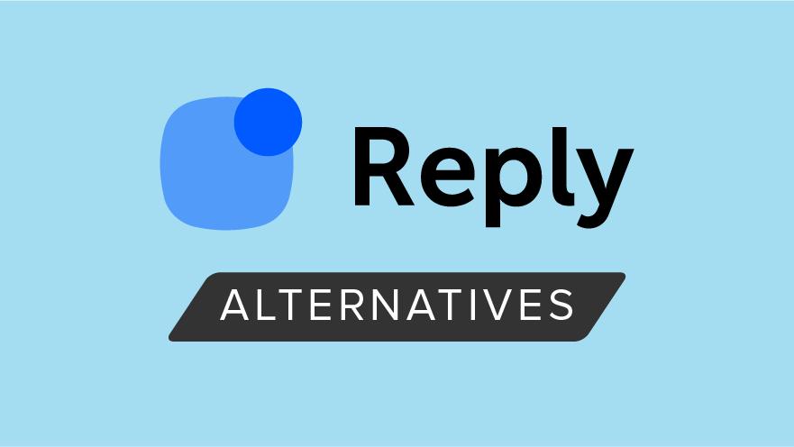 Reply Alternatives: Reply vs Similar Tools