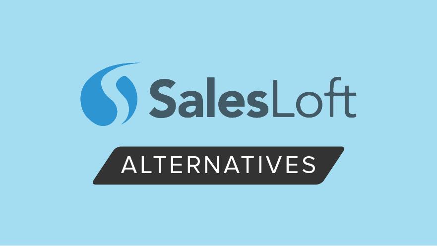 SalesLoft Alternatives: SalesLoft vs Similar Tools