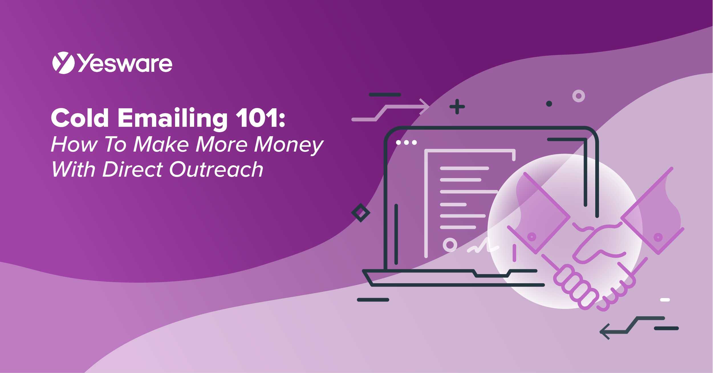 Cold Emailing 101: How To Make More Money With Direct Outreach